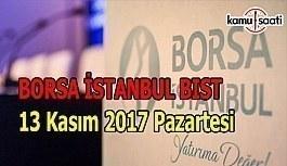 Borsa İstanbul BİST - 13 Kasım 2017 Pazartesi