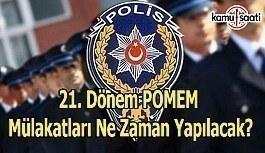 21. Dönem POMEM Polis Alımı Mülakatları Ne Zaman Yapılacak?