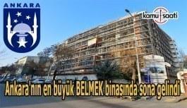 Ankara'nın en büyük BELMEK binasında sona gelindi