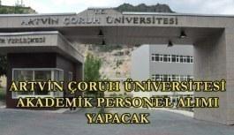 Artvin Çoruh Üniversitesi akademik personel alımı yapacak