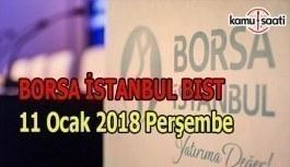 Borsa İstanbul BİST - 11 Ocak 2018 Perşembe