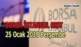 Borsa İstanbul BİST - 25 Ocak 2018 Perşembe