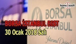 Borsa İstanbul BİST - 30 Ocak 2018 Salı