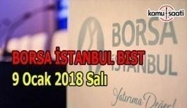 Borsa İstanbul BİST - 9 Ocak 2018 Salı
