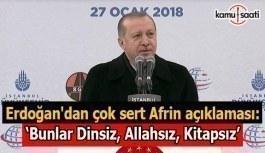 Erdoğan'dan çok sert Afrin açıklaması: Silindir gibi geçeriz!