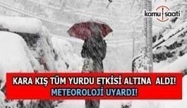 Kara kış yurdu etkisi altına aldı! Meteoroloji uyardı