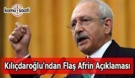 Kılıçdaroğlu'ndan flaş Afrin açıklaması