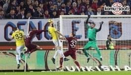 Trabzonspor ile Fenerbahçe 1-1 berabere kaldı