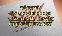 YÖK'ten üniversitelere 'akademik teşvik ödeneği' uyarısı