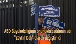 """ABD Büyükelçiliğinin önündeki caddenin adı """"Zeytin Dalı"""" olarak değiştirildi"""