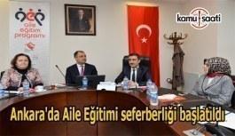 Ankara'da Aile Eğitimi seferberliği başlatıldı