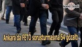 Ankara'da FETÖ soruşturmasına 54 gözaltı