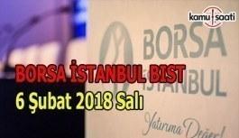 Borsa İstanbul BİST - 6 Şubat 2018 Salı