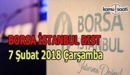 Borsa İstanbul BİST - 7 Şubat 2018 Çarşamba