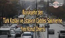 Büyükşehir'den Türk Kızılayı ve İstasyon Caddesi sakinlerine yeni konut önerisi