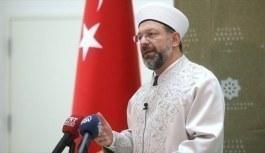 Diyanet İşleri Başkanı Ali Erbaş: Bugün önemli sorunlardan birisi İslam'ın istismar edilmesi