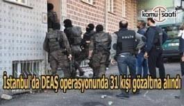 İstanbul'da DEAŞ operasyonunda 31 kişi gözaltına alındı