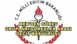 MEB'den Görev Grupları/Görevler Arası Geçiş başvuru duyurusu