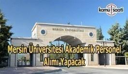 Mersin Üniversitesi akademik personel alımı yapacak