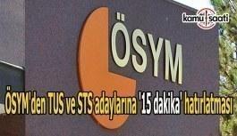 ÖSYM'den TUS ve STS adaylarına '15...