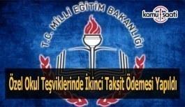 Özel okul teşviklerinde ikinci taksit ödemesi yapıldı