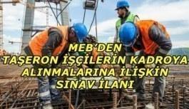 Taşeron işçilerin kadroya alınmalarına ilişkin sınav ilanı! MEB...