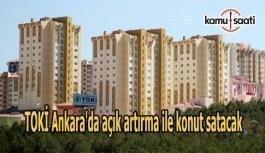 TOKİ Ankara'da açık artırma ile konut satacak
