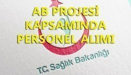 AB Projesi kapsamında personel alımı - Sağlık Bakanlığı