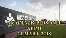 Aksaray Üniversitesi akademik personel alım ilanı - 23 Mart 2018