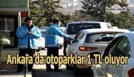 Ankara'da otoparklar 1 TL oluyor