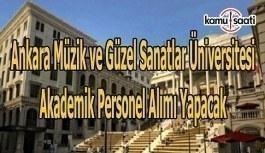 Ankara Müzik ve Güzel Sanatlar Üniversitesi akademik personel alımı ilanı