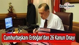 Cumhurbaşkanı Erdoğan 26 kanunu onayladı
