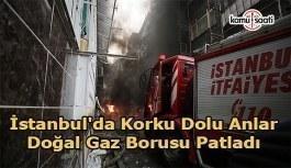 İstanbul'da doğal gaz borusunda patlama
