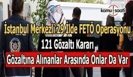 İstanbul merkezli FETÖ operasyonu: 121 gözaltı kararı