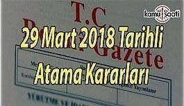 Resmi Gazete Atama Kararları - 29 Mart 2018 Perşembe tarihli Atama Kararları