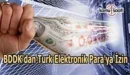 Turk Elektronik Para'ya BDDK'dan izin