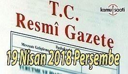 19 Nisan 2018 Perşembe TC Resmi Gazete