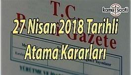 27 Nisan 2018 Cuma Tarihli ve 30404 Sayılı Atama Kararları - Resmi Gazete Atama Kararları