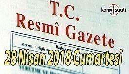28 Nisan 2018 Cumartesi Tarihli ve 30405 sayılı TC Resmi Gazete Kararları