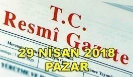 29 Nisan 2018 Pazar TC Resmi Gazete Kararları