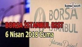 Borsa İstanbul BİST 6 Nisan 2018 Cuma