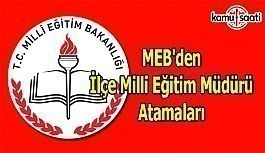 MEB'den İlçe Milli Eğitim Müdürü atamaları iddiası