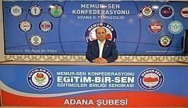 """Memur-Sen ve Eğitim-Bir-Sen Adana Şube Başkanı Sezer, """"Adana, Beyfendi bürokratını unutmayacak"""""""