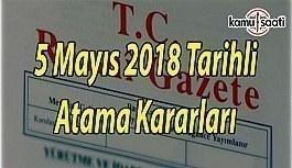 5 Mayıs 2018 Cumartesi tarihli Atama Kararları - Resmi Gazete Atama Kararları