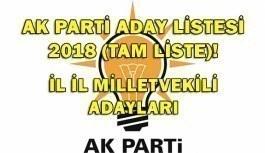 AK Parti aday listesi 2018 (Tam Liste)! İl il milletvekili adayları