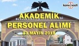 Bitlis Eren Üniversitesi 15 Akademik Personel Alımı - 23 Mayıs 2018