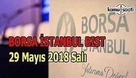 Borsa güne düşüşle başladı - Borsa İstanbul BİST 29 Mayıs 2018 Salı