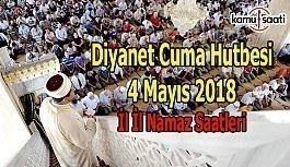 Diyanet Cuma Hutbesi 4 Mayıs 2018 Cuma Hutbesi Yayımlandı