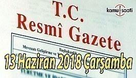 13 Haziran 2018 Çarşamba Tarihli TC Resmi Gazete Kararları