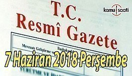 7 Haziran 2018 Perşembe Tarihli TC Resmi Gazete Kararları